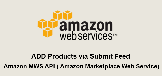 Amazon MWS API to ADD Products via Submit Feed