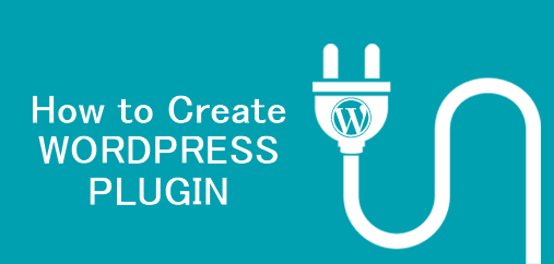 Steps to Create Custom WordPress Plugin