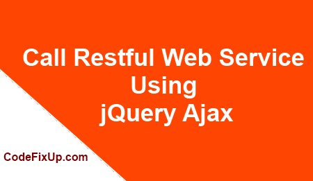 Call Restful Web Service Using jQuery Ajax