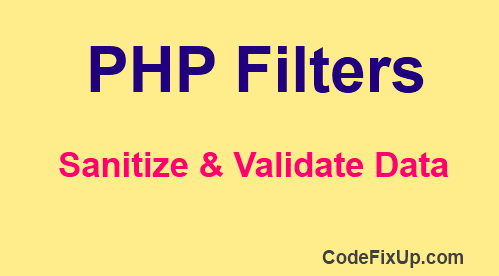 PHP Filters to Sanitize and Validate Data